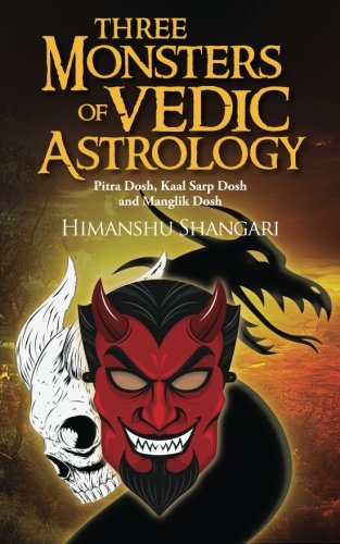 9789352063154: Three Monsters of Vedic Astrology: Pitra Dosh, Kaal Sarp Dosh and Manglik Dosh
