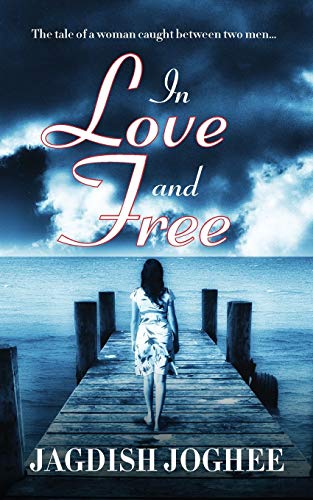 9789352063192: In Love and Free: The tale of a woman caught between two men...