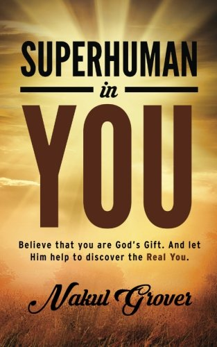 9789352064632: Superhuman in You: Believe that you are God's Gift. And let Him help to discover the Real You.