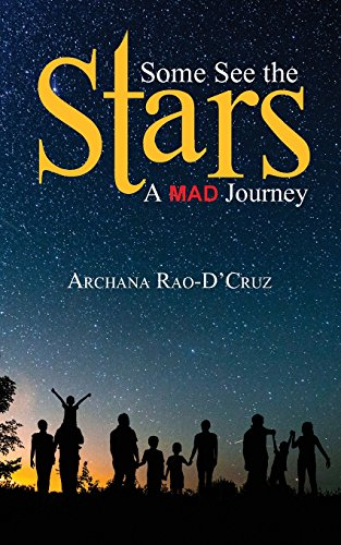 Some See the Stars: A MAD Journey: Archana Rao D' Cruz