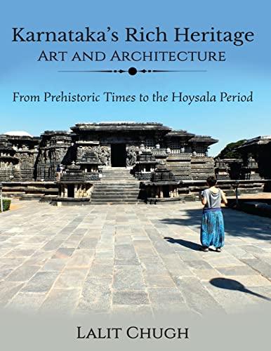 Karnataka's Rich Heritage - Art and Architecture: Chugh, Lalit