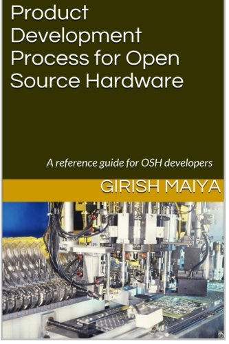 9789352126460: Product Development Process for Open Source Hardware: A reference guide for OSH developers (OSH Series) (Volume 1)