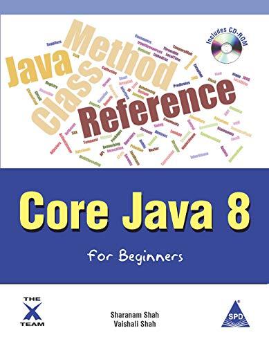 Core Java 8 for Beginners: Vaishali Shah,Sharanam Shah