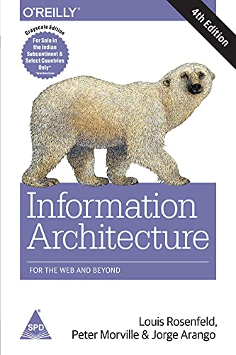 9789352132294: INFORMATION ARCHITECTURE FOR THE WEB AND BEYOND 4/ED [Paperback] [Jan 01, 2017] ROSENFELD