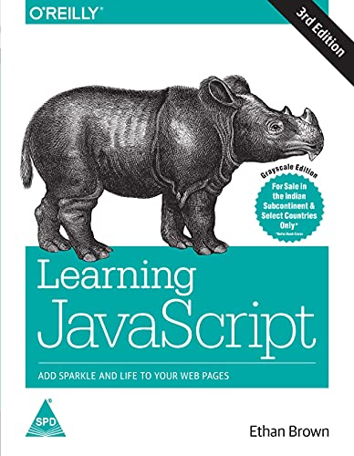 LEARNING JAVASCRIPT 3/ED: ADD SPARKLE AND LIFE