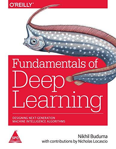 9789352135608: Fundamentals of Deep Learning: Designing Next-Generation Machine Intelligence Algorithms