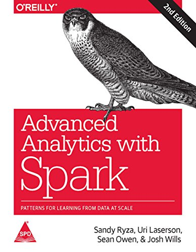 9789352135714: Advanced Analytics with Spark: Patterns for Learning from Data at Scale [Paperback] [Jan 01, 2017] Sandy Ryza