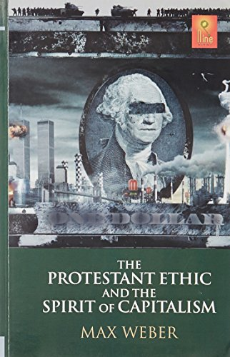 The Protestant Ethic And The Spirit Of: Max Weber