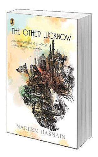 The Other Lucknow An Ethnographic Portrait of: Nadeem Hasnain