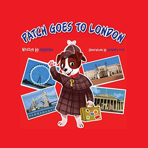 9789352355808: Patch Goes to London 2015: Patch The Jack Russell Terrier's Adventure Series (Patch the Jack Russell Terrier Adventure Series) (Volume 1)