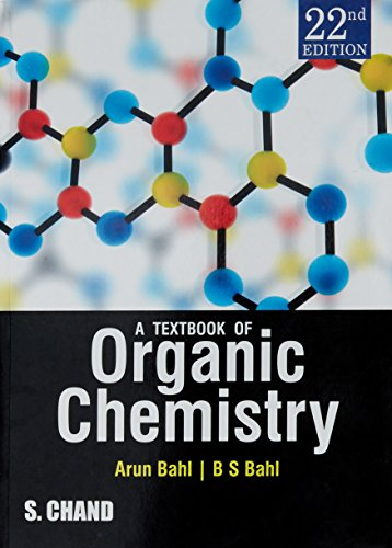 A Textbook of Organic Chemistry: Bahl Arun Bahl