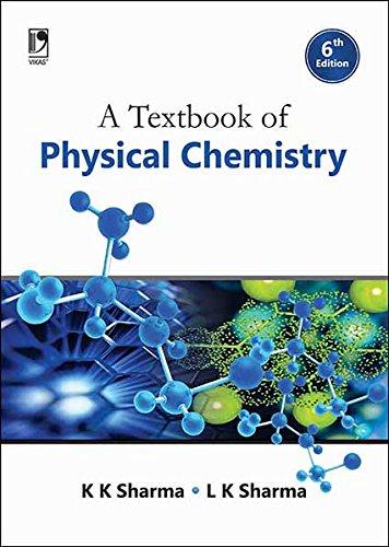 A Textbook of Physical Chemistry: Sharma K.K. Sharma