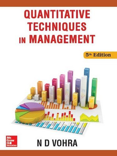 Quantitative Techniques In Management, 5th Edn: Vohra
