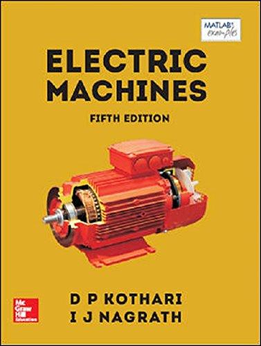 Electric Machines (Fifth Edition): D P Kothari,I