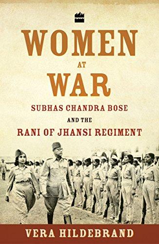 Women at War: Subhas Chandra Bose and: Vera Hildebrand