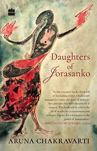 Daughters of Jorasanko: Aruna Chakravarti