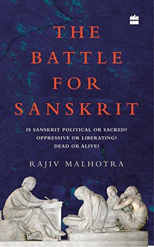 Battle for Sanskrit: Is Sanskrit Political or: Malhotra, Rajiv