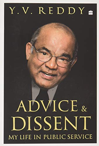 Advice and Dissent: My Life in Policy: Y. V. Reddy