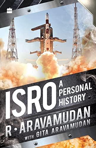 ISRO: A Personal History: Aravamudan, R.; Aravamudan,
