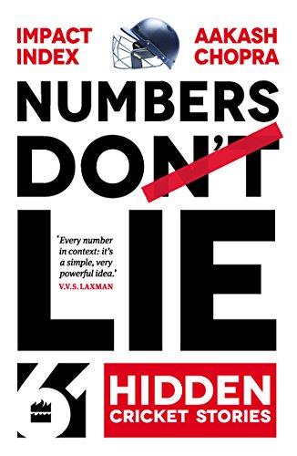 Numbers Do Lie: 61 Hidden Cricket Stories: Impact Index, Aakash