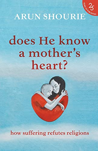 Does He Know a Mother's Heart?: How: Shourie, Arun
