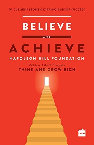 9789352645831: Believe and Achieve: W. Clement Stone's 17 Principles of Success