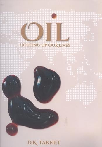 Oil: Lighting up Our Lives: D.K. Taknet