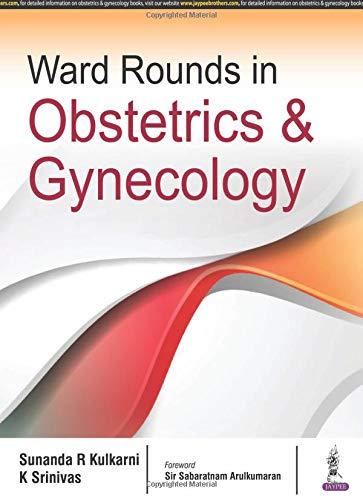 Ward Rounds In Obstetrics & Gynecology: Kulkarni Sunanda