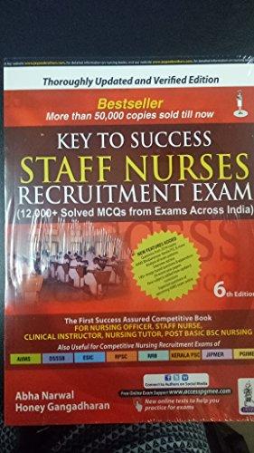 Key To Success Staff Nurses Recruitment Exam: Narwal Abha