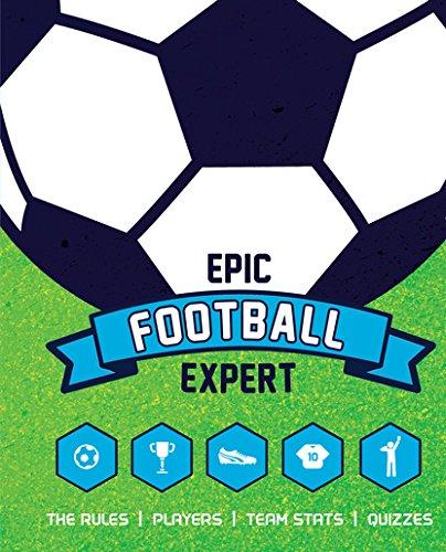9789352750450: Epic Football Expert [Hardcover] [Jan 01, 2017] Kevin Pettman [Hardcover] [Jan 01, 2017] Kevin Pettman