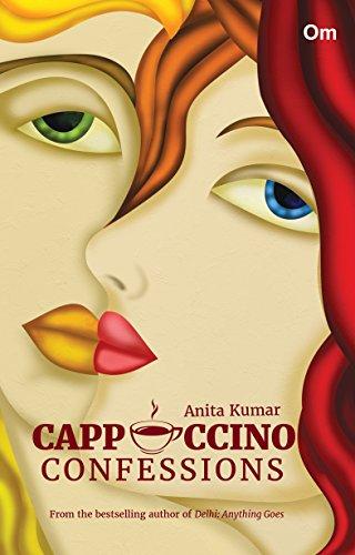 Cappuccino Confession: Anita Kumar