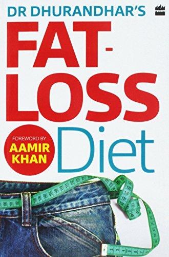 Dr Dhurandhar's Fat-loss Diet: Dr. Nikhil Dhurandhar