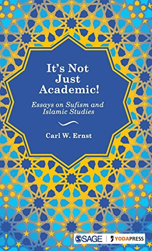 9789352800087: It's Not Just Academic!: Essays on Sufism and Islamic Studies