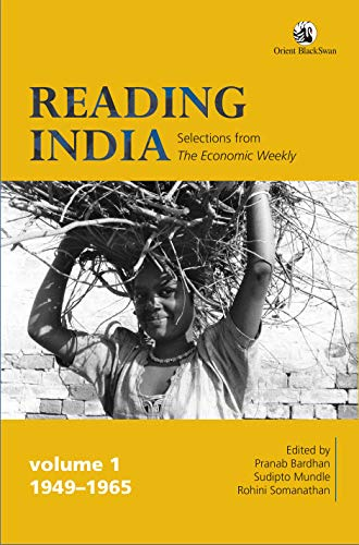 Reading India: Selections from The Economic Weekly,: edited by Bardhan,