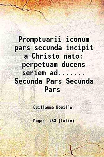 Prima secunda pars Promptuarii iconum insigniorum A: Guillaume Rouillé
