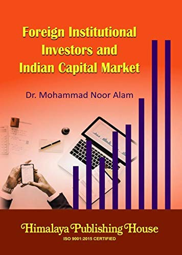 Foreign Institutional Investors and Indian Capital Market: Mohammad Noor Alam