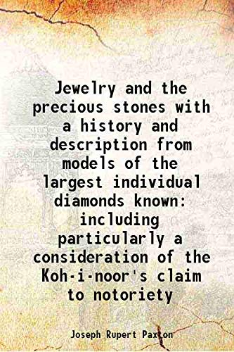 Jewelry and the precious stones with a: Joseph Rupert Paxton