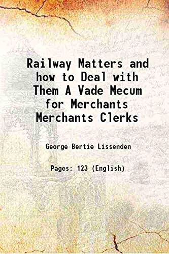 Railway Matters and how to Deal with: George Bertie Lissenden