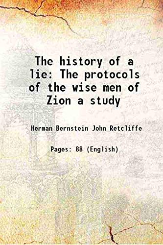 The history of a lie The protocols: Herman Bernstein John