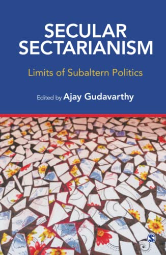 Nation, Secular Sectarianism: Limits of Subaltern Politics)