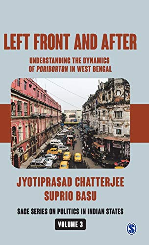 9789353287238: Left Front and After: Understanding the Dynamics of Poriborton in West Bengal