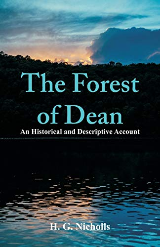 9789353290429: The Forest of Dean: An Historical and Descriptive Account