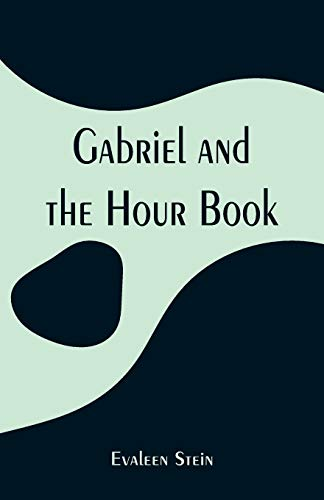 Gabriel and the Hour Book (Paperback): Evaleen Stein