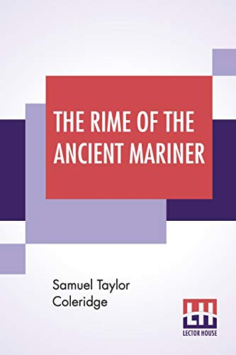 The Rime Of The Ancient Mariner: In: Samuel Taylor Coleridge