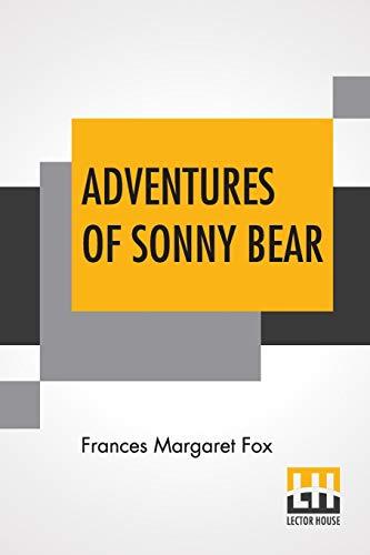 Adventures Of Sonny Bear (Paperback): Frances Margaret Fox