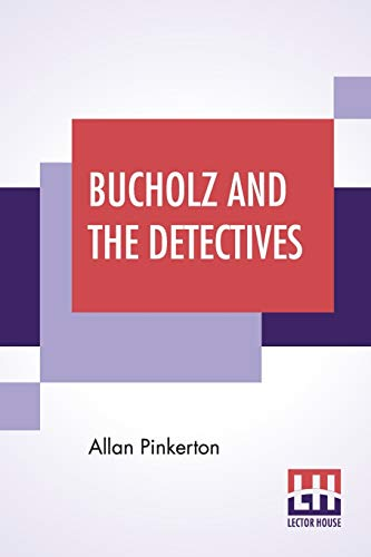 Bucholz And The Detectives (Paperback): Allan Pinkerton