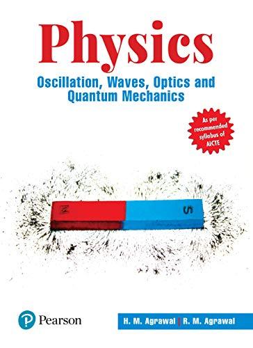 Engineering Physics: Oscillation, Waves, Optics And Quantum: Alok Agrawal