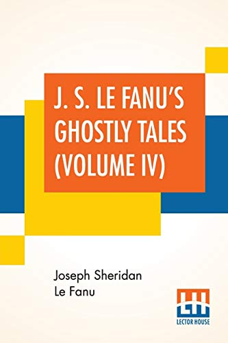 9789353440459: J. S. Le Fanu's Ghostly Tales (Volume IV)