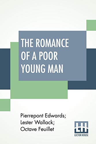 The Romance Of A Poor Young Man: Pierrepont Edwards, Lester