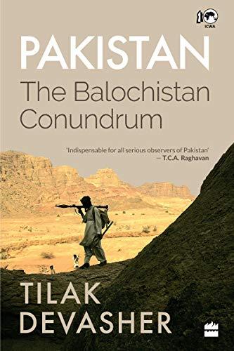 Pakistan: The Balochistan Conundrum (Hardback): Tilak Devasher